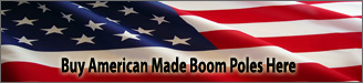 Buy American Made Boom Poles Click Here